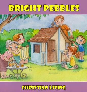 Bright Pebbles: Christian Living devotionals for children free ebook