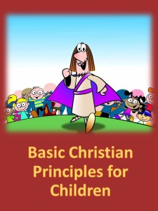 Basic Christian Princples for Children free ebook